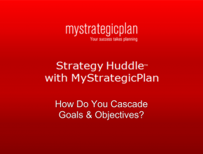 Cascading Goals and Objectives (10 mins)