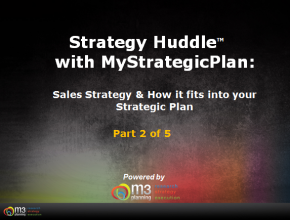 Using a Strategic Plan to Develop a Sales Strategy (Part 2 of 5) (8 mins)