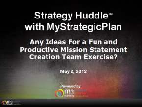 Fun and Productive Mission & Vision Statements Creation Exercise (9 mins)