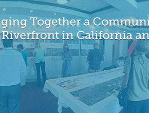 Bringing Together a Community to Preserve Riverfront in California and Nevada