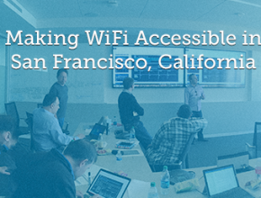 Making WiFi Accessible in San Francisco, California
